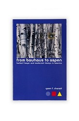 FROM BAUHAUS TO ASPEN: HERBERT BAYER & MODERNIST DESIGN