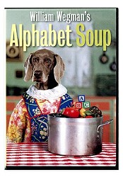 WILLIAM WEGMAN'S ALPHABET SOUP DVD