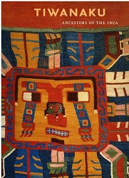 TIWANAKU: ANCESTORS OF THE INCA - EXHIBITION