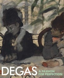 DEGAS: A PASSION FOR PERFECTION (SOFTCOVER)