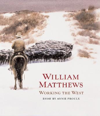 WILLIAM MATTHEWS: WORKING THE WEST