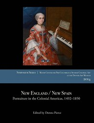 NEW ENGLAND/NEW SPAIN: PORTRAITURE IN THE COLONIAL AMERICAS