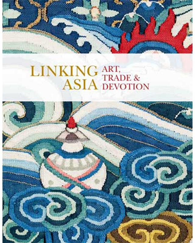 LINKING ASIA: ART, TRADE, AND DEVOTION,97809194738534
